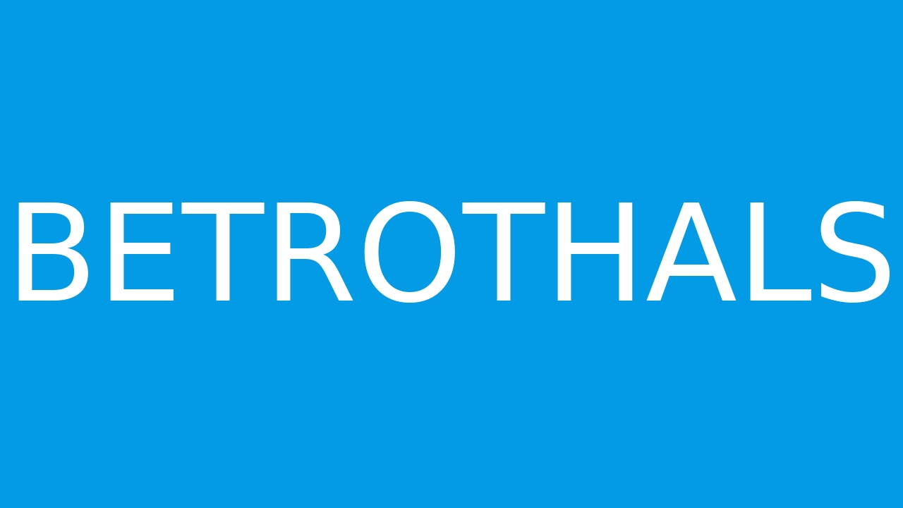 How to pronounce BETROTHALS in English  JustPronounce